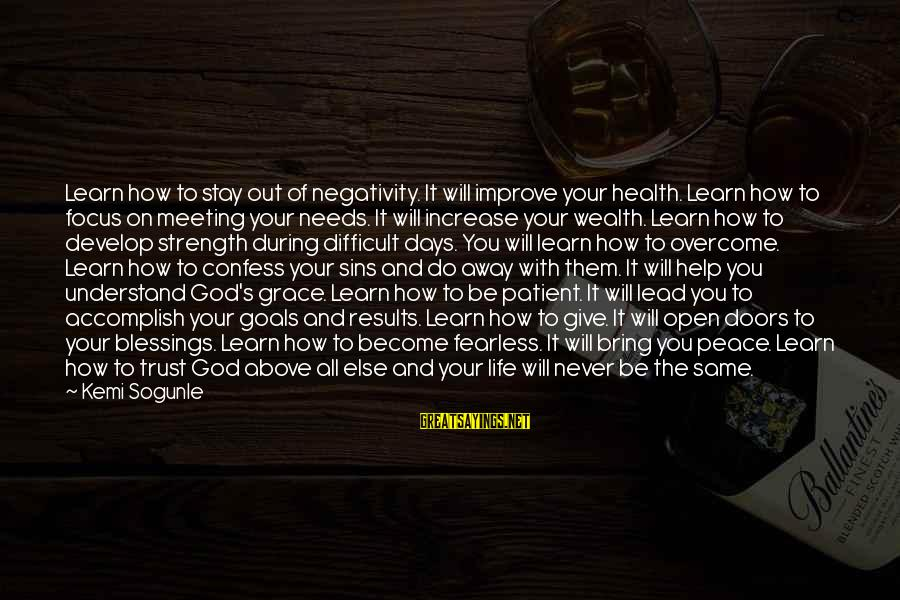 God Giving You Strength Sayings By Kemi Sogunle: Learn how to stay out of negativity. It will improve your health. Learn how to