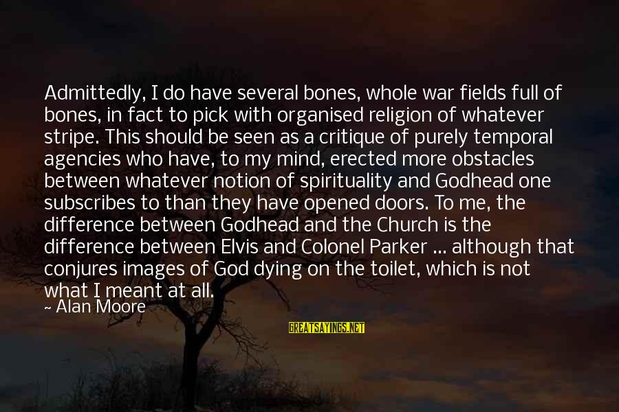 God Images And Sayings By Alan Moore: Admittedly, I do have several bones, whole war fields full of bones, in fact to