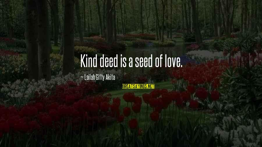 God Is Love Christian Sayings By Lailah Gifty Akita: Kind deed is a seed of love.