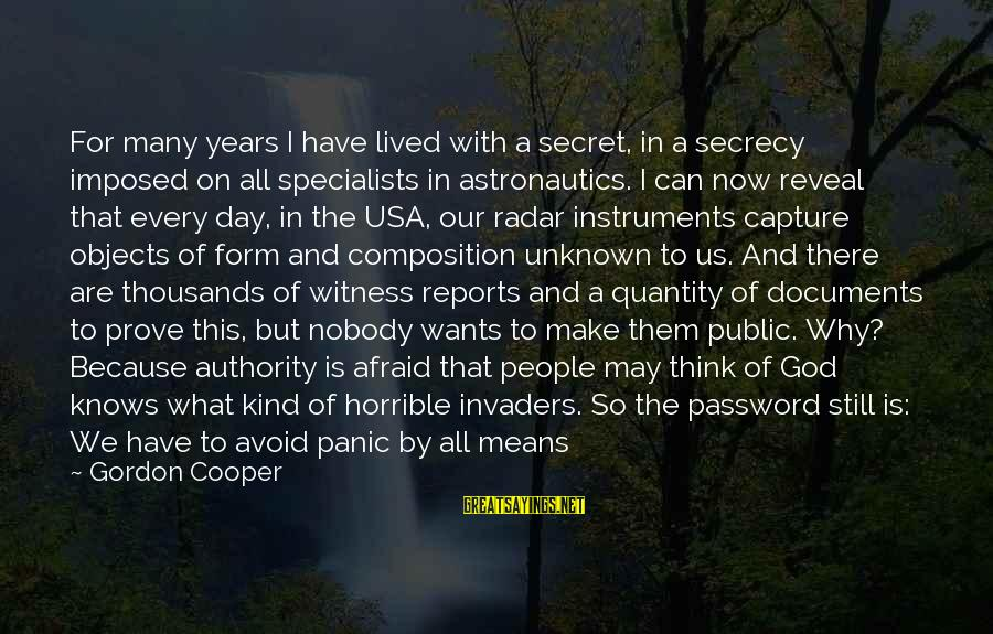 God Is Still There Sayings By Gordon Cooper: For many years I have lived with a secret, in a secrecy imposed on all