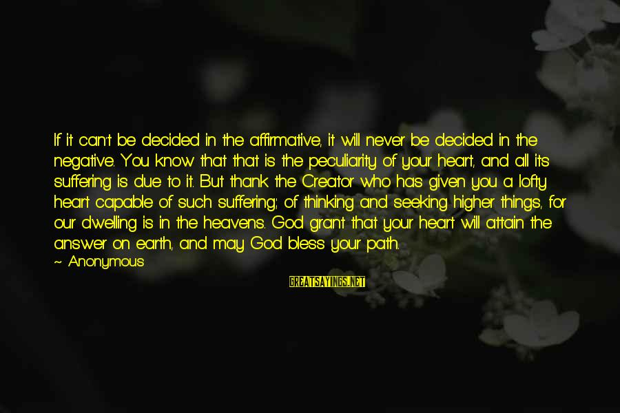 God Know Your Heart Sayings By Anonymous: If it can't be decided in the affirmative, it will never be decided in the