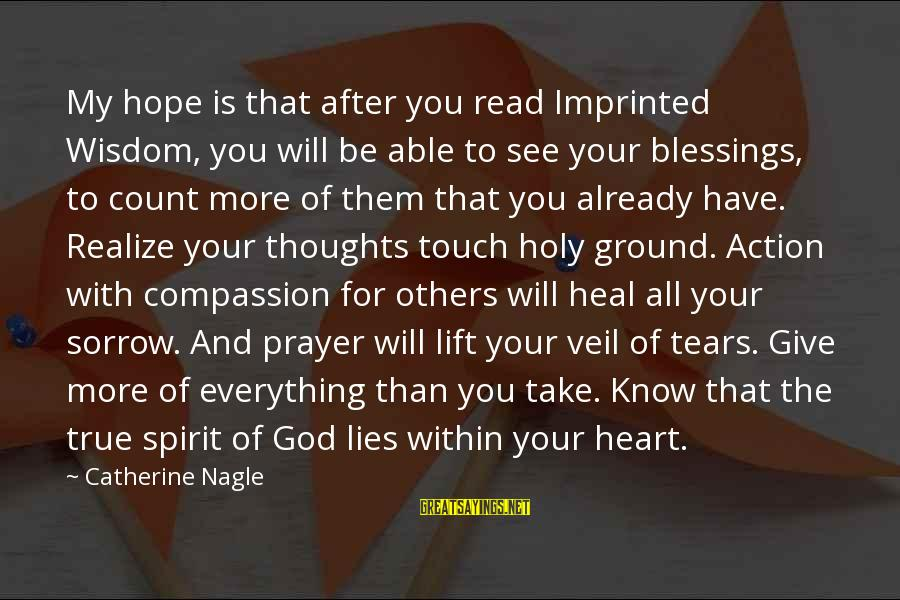 God Know Your Heart Sayings By Catherine Nagle: My hope is that after you read Imprinted Wisdom, you will be able to see