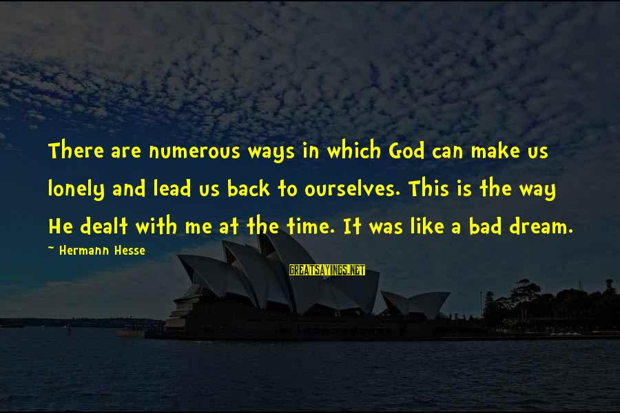 God Lead The Way Sayings By Hermann Hesse: There are numerous ways in which God can make us lonely and lead us back