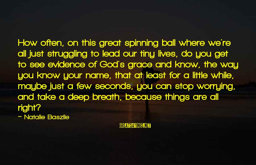 God Lead The Way Sayings By Natalie Baszile: How often, on this great spinning ball where we're all just struggling to lead our