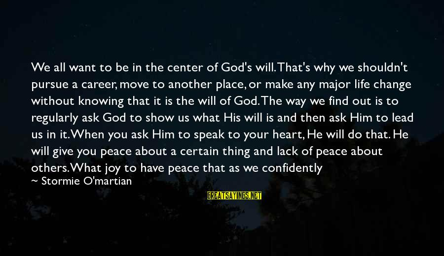 God Lead The Way Sayings By Stormie O'martian: We all want to be in the center of God's will. That's why we shouldn't
