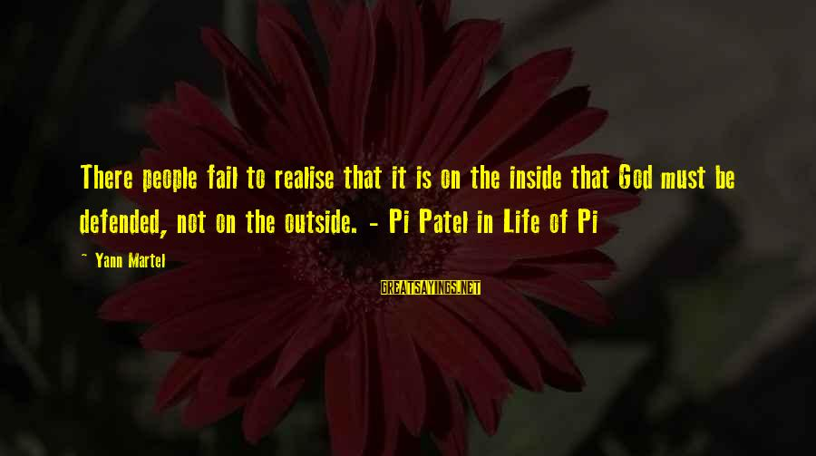 God Life Of Pi Sayings By Yann Martel: There people fail to realise that it is on the inside that God must be