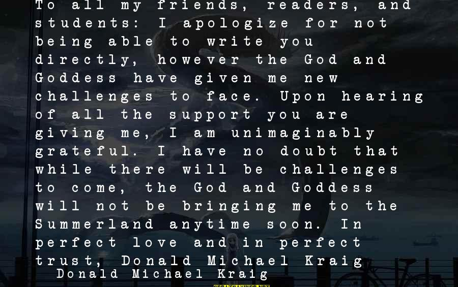 God Love Me Sayings By Donald Michael Kraig: To all my friends, readers, and students: I apologize for not being able to write