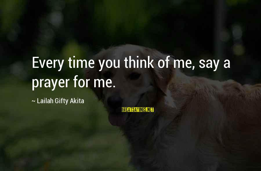 God Love Me Sayings By Lailah Gifty Akita: Every time you think of me, say a prayer for me.