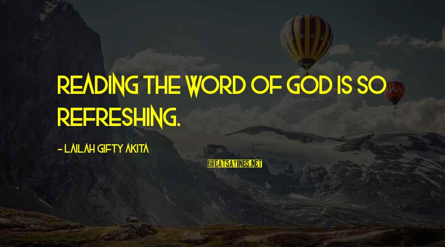 God Refreshing Sayings By Lailah Gifty Akita: Reading the word of God is so refreshing.