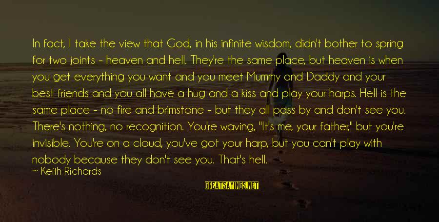 God Take Me With You Sayings By Keith Richards: In fact, I take the view that God, in his infinite wisdom, didn't bother to