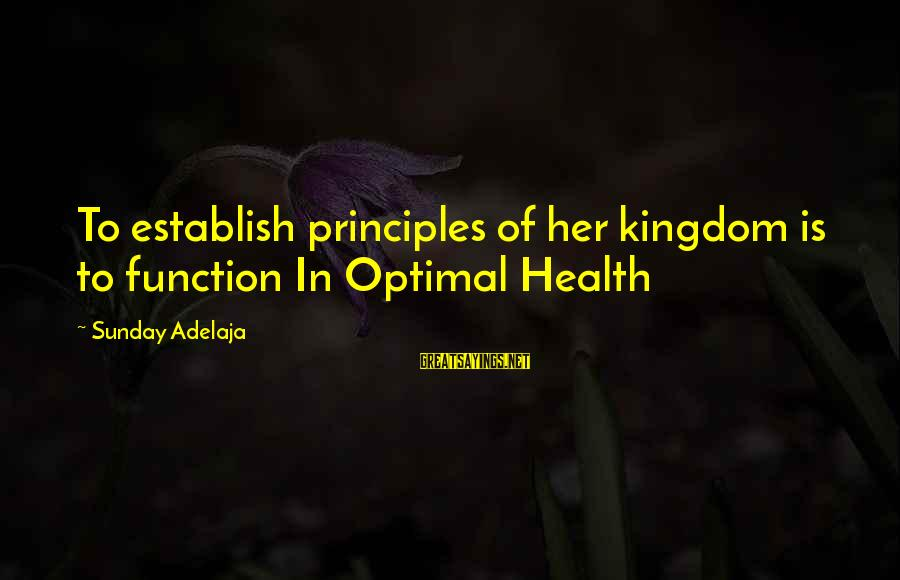 God The Provider Sayings By Sunday Adelaja: To establish principles of her kingdom is to function In Optimal Health