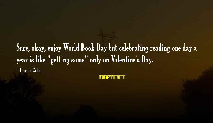 God Took Another Angel Sayings By Harlan Coben: Sure, okay, enjoy World Book Day but celebrating reading one day a year is like