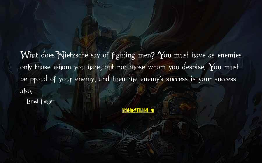 Godparents Scrapbooking Sayings By Ernst Junger: What does Nietzsche say of fighting men? 'You must have as enemies only those whom