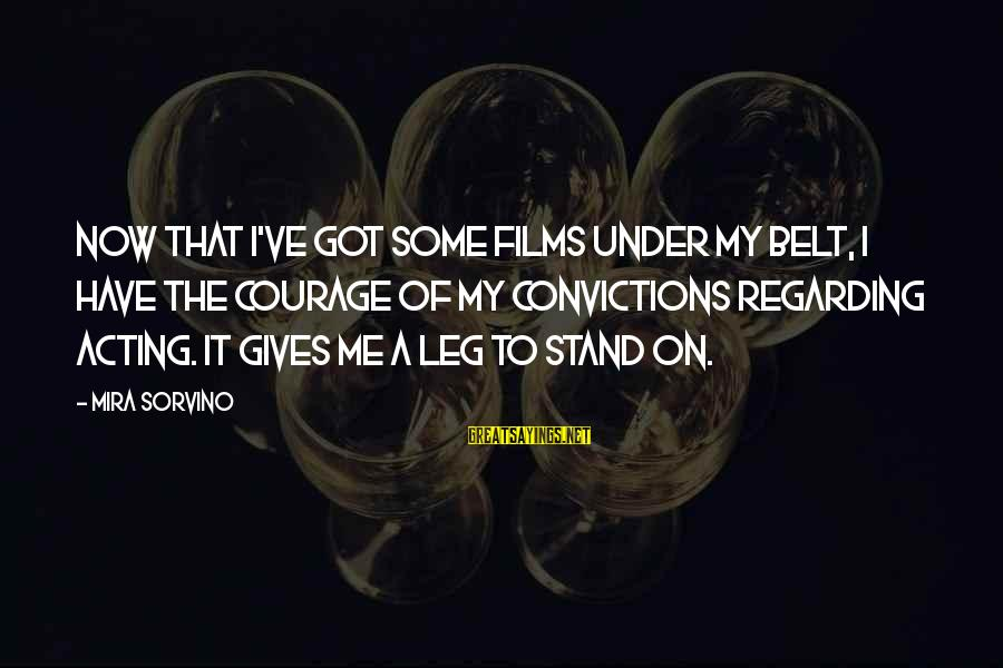 Godparents Scrapbooking Sayings By Mira Sorvino: Now that I've got some films under my belt, I have the courage of my