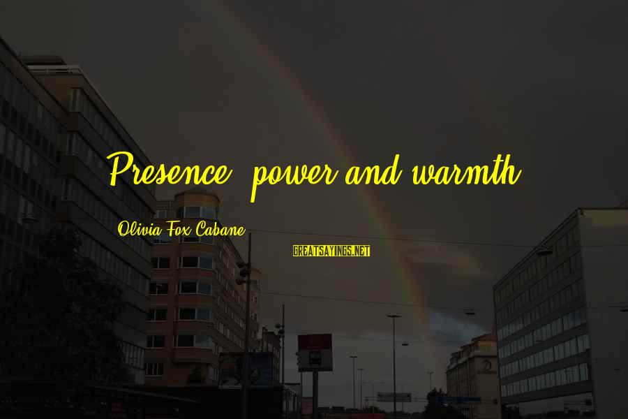 Godparents Scrapbooking Sayings By Olivia Fox Cabane: Presence, power and warmth.