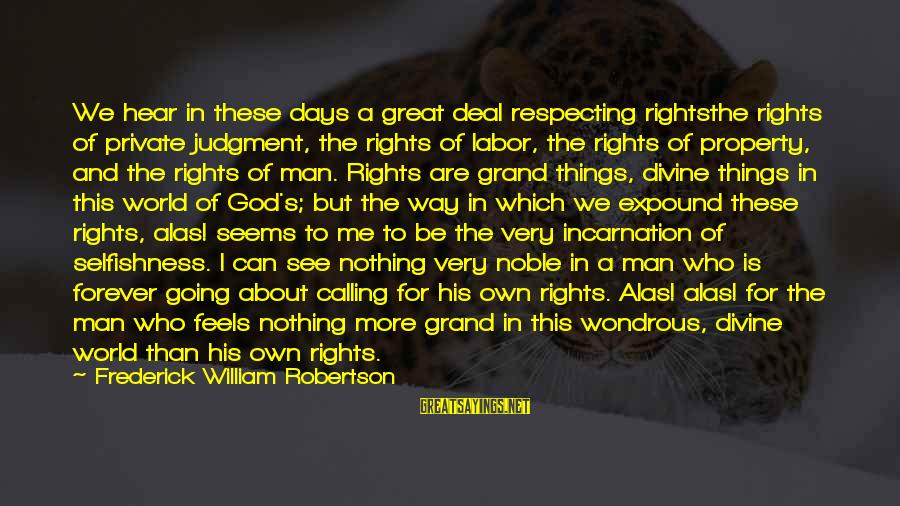 God's Calling Sayings By Frederick William Robertson: We hear in these days a great deal respecting rightsthe rights of private judgment, the