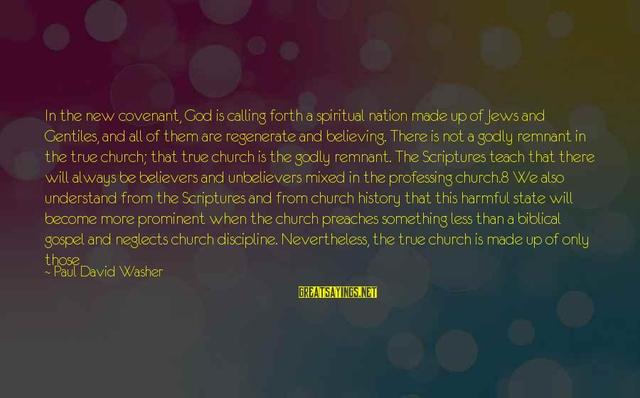 God's Calling Sayings By Paul David Washer: In the new covenant, God is calling forth a spiritual nation made up of Jews