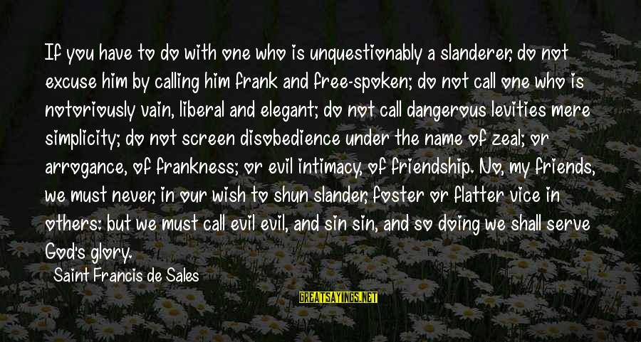 God's Calling Sayings By Saint Francis De Sales: If you have to do with one who is unquestionably a slanderer, do not excuse