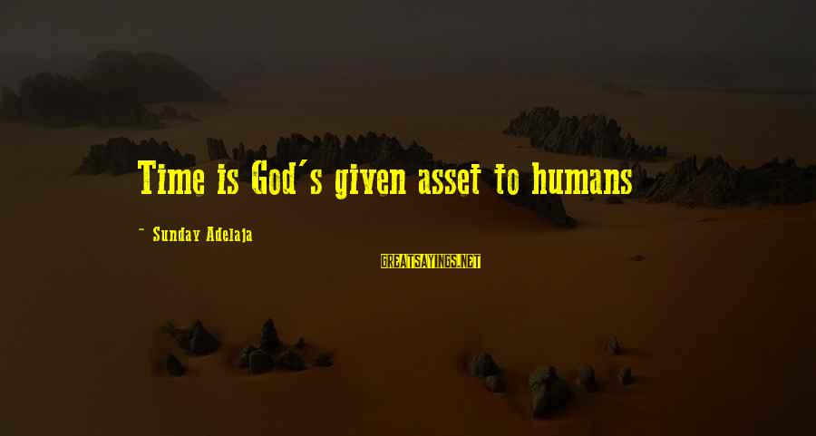 God's Calling Sayings By Sunday Adelaja: Time is God's given asset to humans
