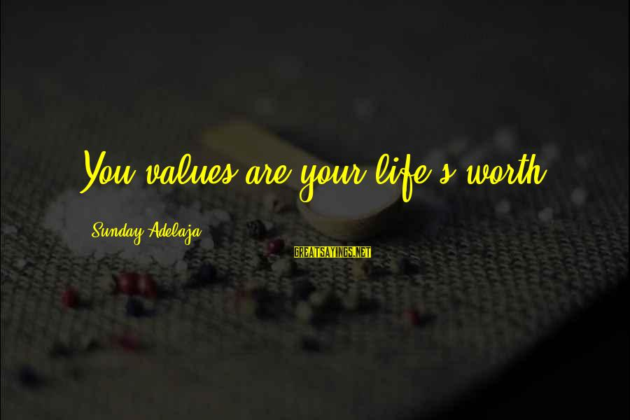 God's Calling Sayings By Sunday Adelaja: You values are your life's worth