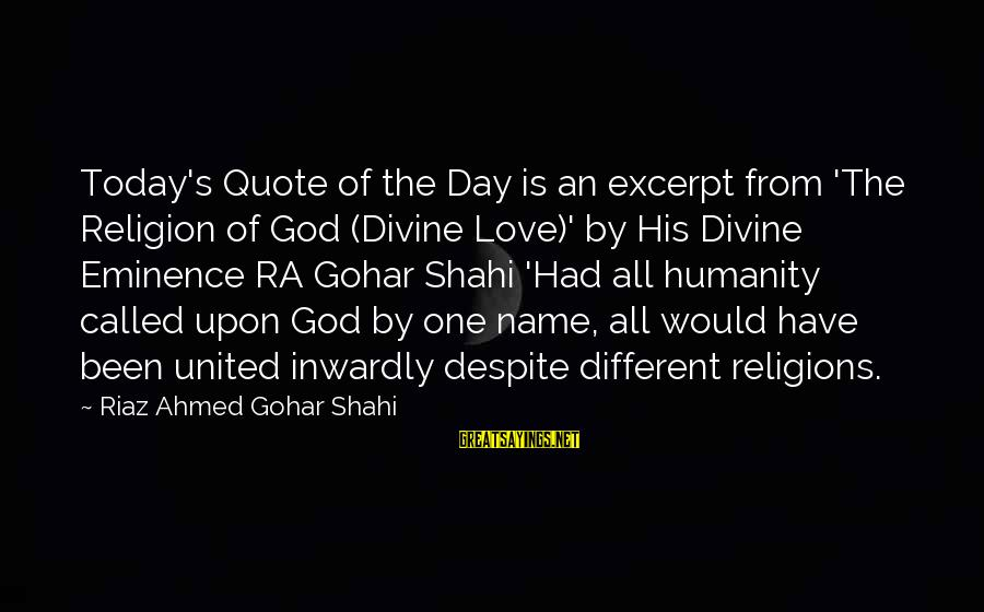 Gohar Sayings By Riaz Ahmed Gohar Shahi: Today's Quote of the Day is an excerpt from 'The Religion of God (Divine Love)'