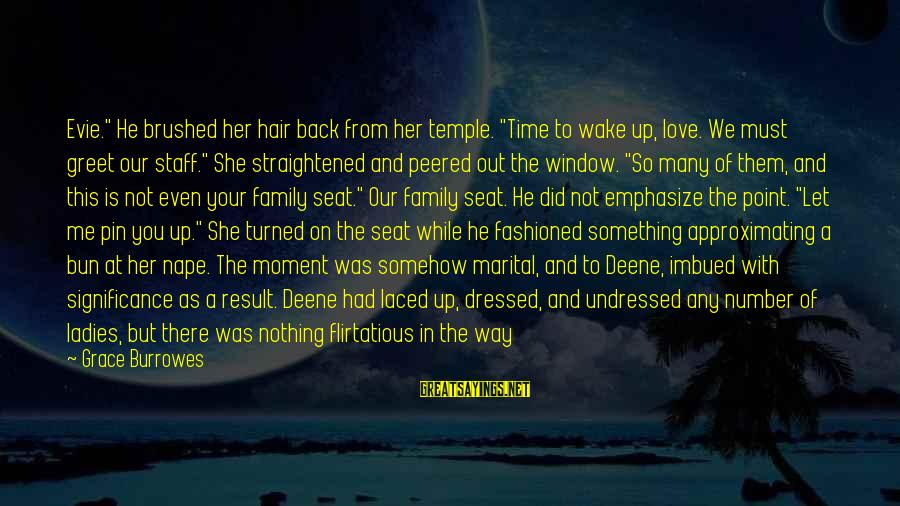 "Going Back Sayings By Grace Burrowes: Evie."" He brushed her hair back from her temple. ""Time to wake up, love. We"