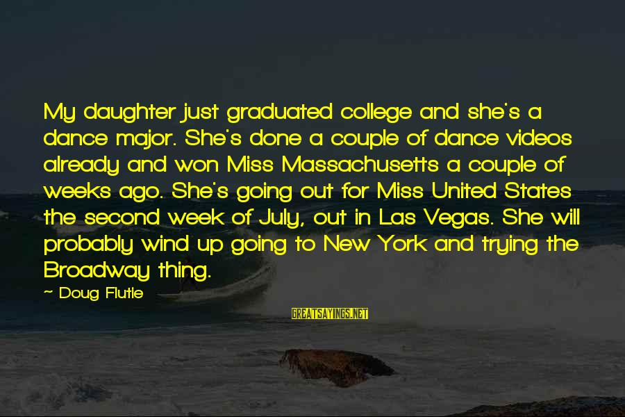 Going To Vegas Sayings By Doug Flutie: My daughter just graduated college and she's a dance major. She's done a couple of