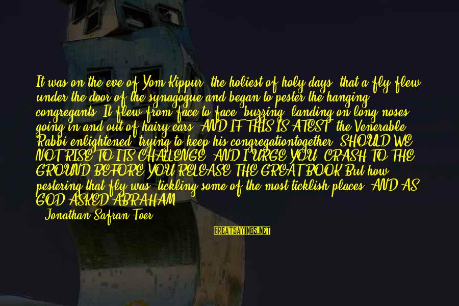 Going Under The Knife Sayings By Jonathan Safran Foer: It was on the eve of Yom Kippur, the holiest of holy days, that a