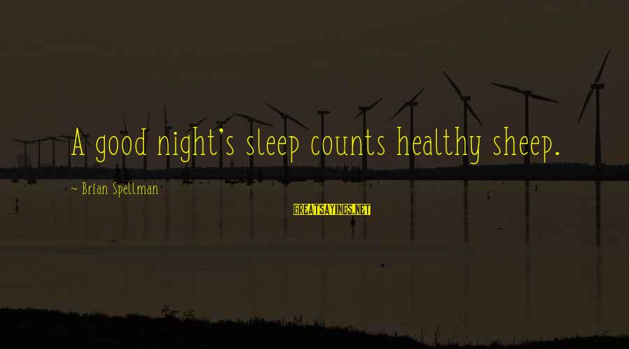 Good Aphorism Sayings By Brian Spellman: A good night's sleep counts healthy sheep.