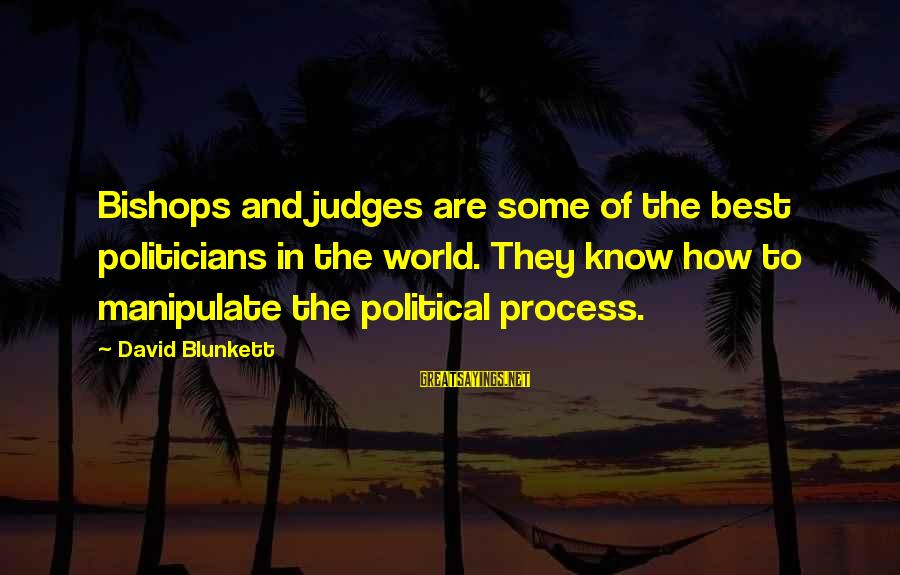 Good Aphorism Sayings By David Blunkett: Bishops and judges are some of the best politicians in the world. They know how