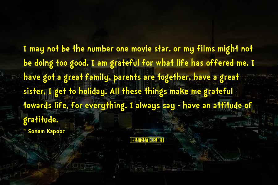 Good Attitude Towards Life Sayings By Sonam Kapoor: I may not be the number one movie star, or my films might not be