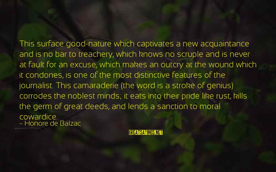 Good Camaraderie Sayings By Honore De Balzac: This surface good-nature which captivates a new acquaintance and is no bar to treachery, which