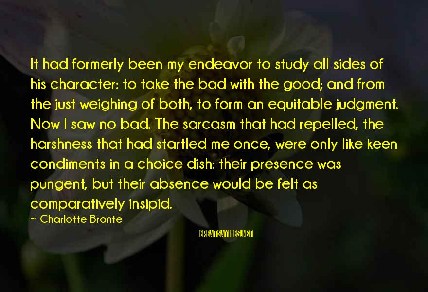 Good Endeavor Sayings By Charlotte Bronte: It had formerly been my endeavor to study all sides of his character: to take