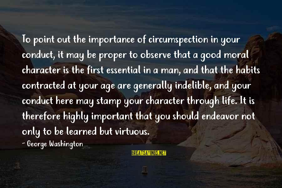 Good Endeavor Sayings By George Washington: To point out the importance of circumspection in your conduct, it may be proper to