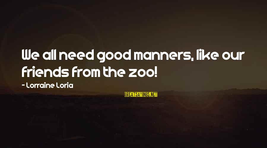 Good Friends Good Sayings By Lorraine Loria: We all need good manners, like our friends from the zoo!