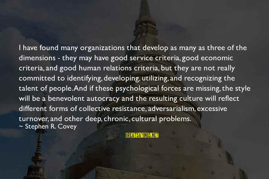 Good Human Relations Sayings By Stephen R. Covey: I have found many organizations that develop as many as three of the dimensions -