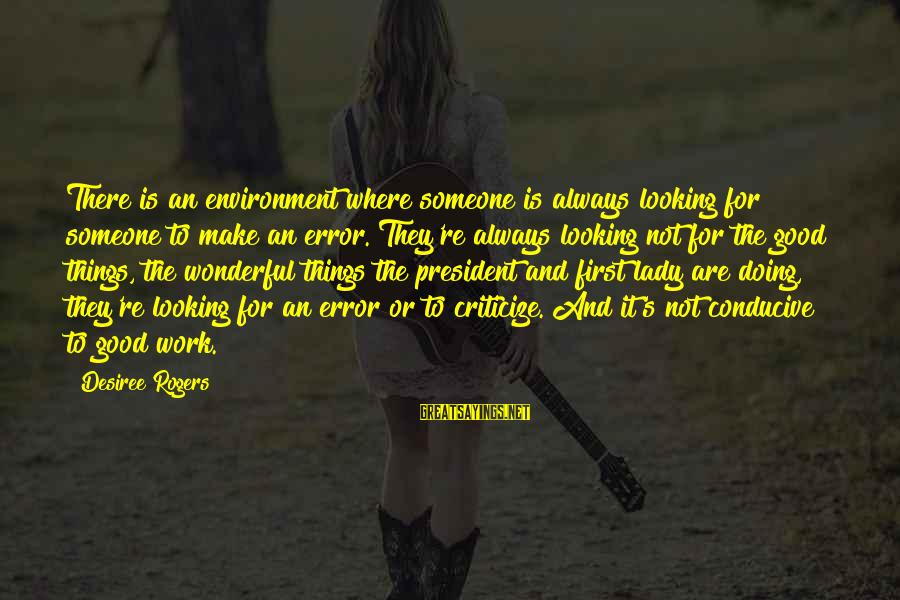 Good Looking Sayings By Desiree Rogers: There is an environment where someone is always looking for someone to make an error.