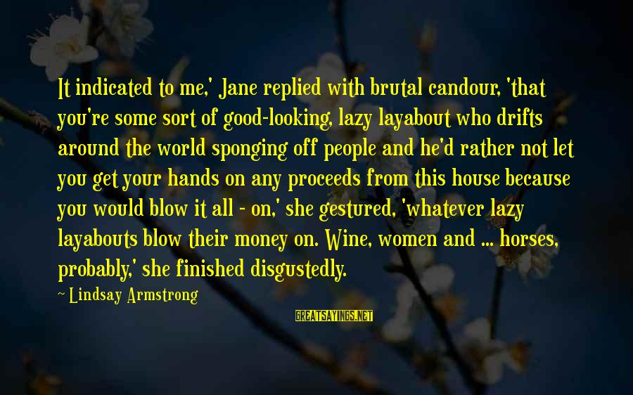 Good Looking Sayings By Lindsay Armstrong: It indicated to me,' Jane replied with brutal candour, 'that you're some sort of good-looking,