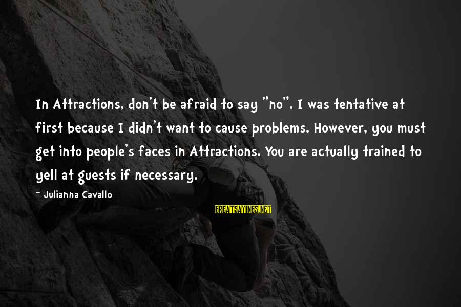 """Good Luck For Exams Sayings By Julianna Cavallo: In Attractions, don't be afraid to say """"no"""". I was tentative at first because I"""