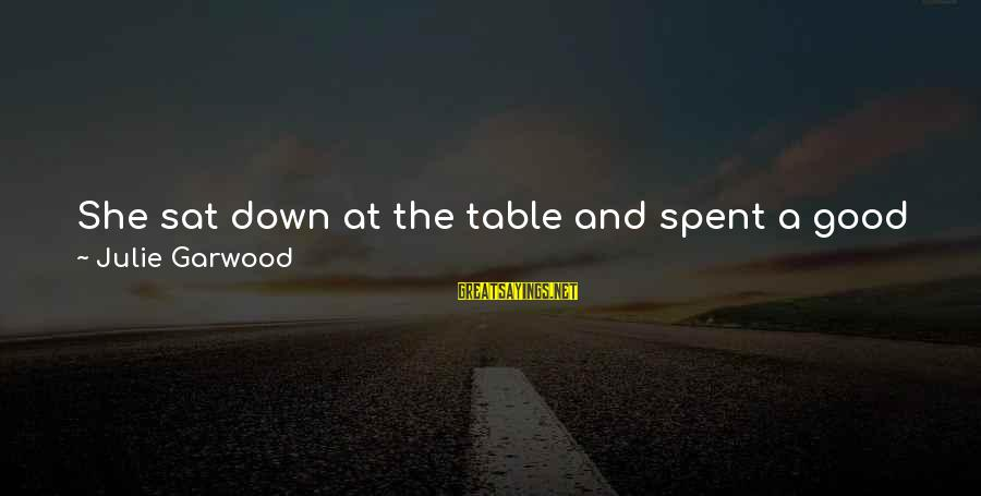 Good Man Friend Sayings By Julie Garwood: She sat down at the table and spent a good hour talking about her husband.