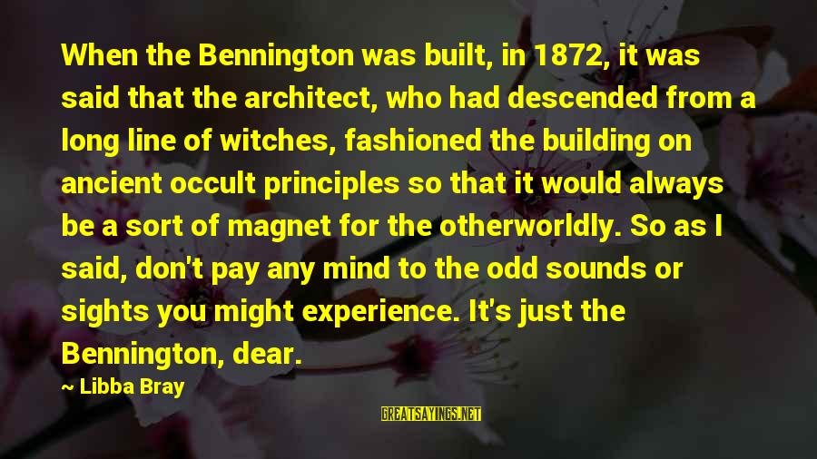 Good Night Sleep Love Sayings By Libba Bray: When the Bennington was built, in 1872, it was said that the architect, who had