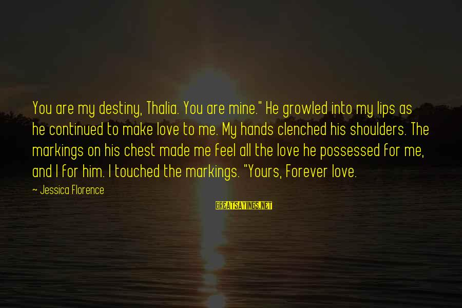 """Good Night Sweet Dreams Love Sayings By Jessica Florence: You are my destiny, Thalia. You are mine."""" He growled into my lips as he"""