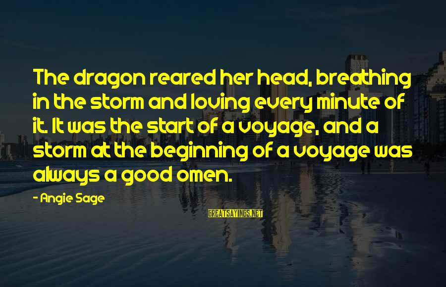 Good Omen Sayings By Angie Sage: The dragon reared her head, breathing in the storm and loving every minute of it.