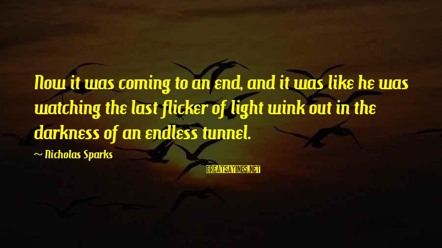 Good Short Trust Sayings By Nicholas Sparks: Now it was coming to an end, and it was like he was watching the