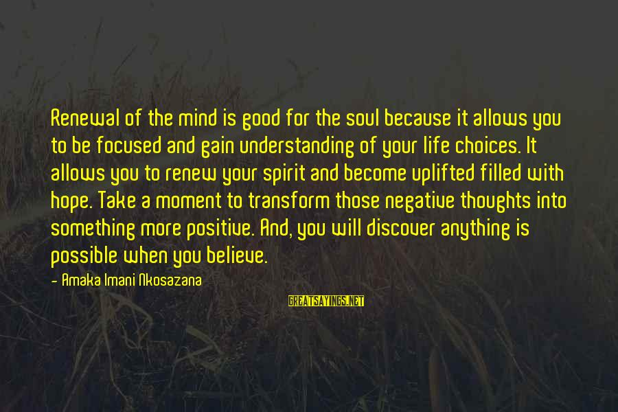 Good Soul Sayings By Amaka Imani Nkosazana: Renewal of the mind is good for the soul because it allows you to be