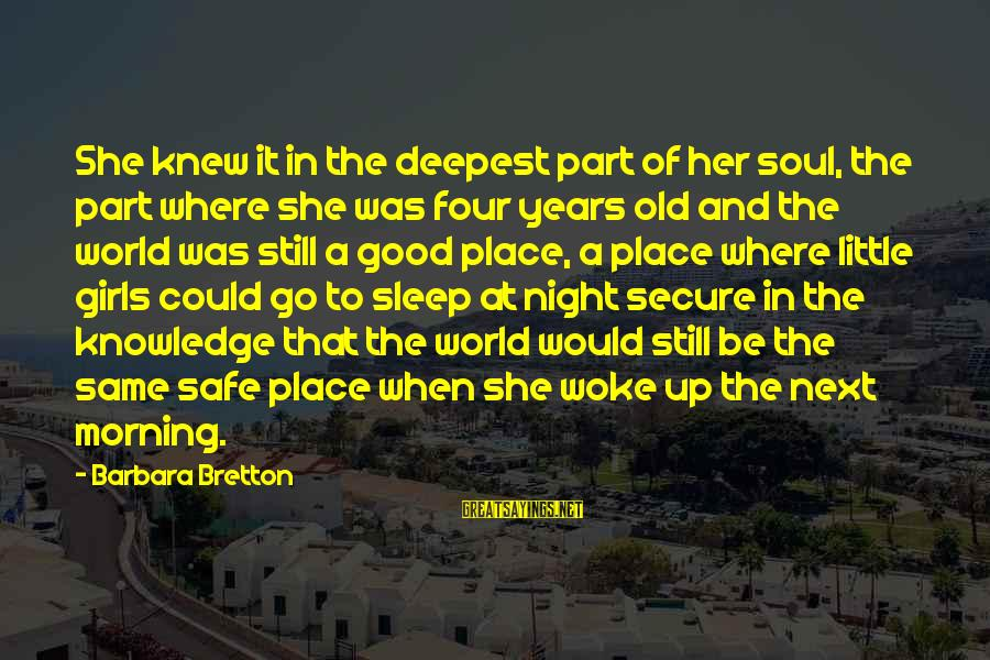 Good Soul Sayings By Barbara Bretton: She knew it in the deepest part of her soul, the part where she was