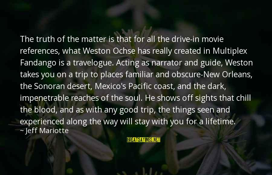 Good Soul Sayings By Jeff Mariotte: The truth of the matter is that for all the drive-in movie references, what Weston