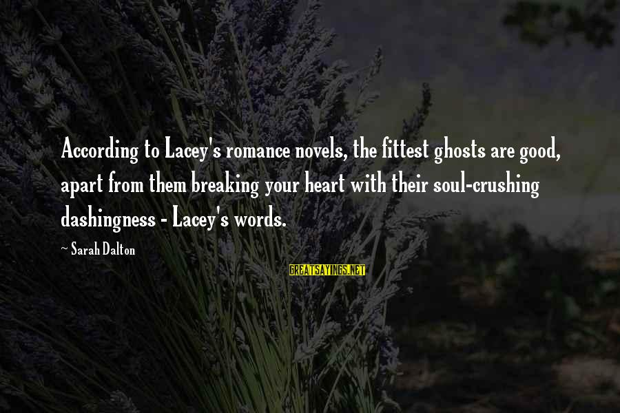 Good Soul Sayings By Sarah Dalton: According to Lacey's romance novels, the fittest ghosts are good, apart from them breaking your