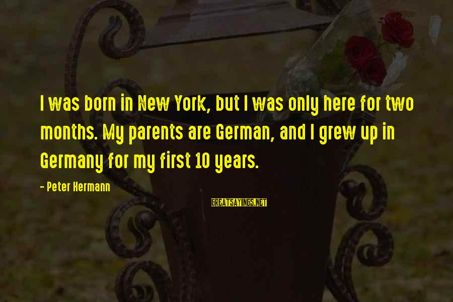 Good Sunday Love Sayings By Peter Hermann: I was born in New York, but I was only here for two months. My
