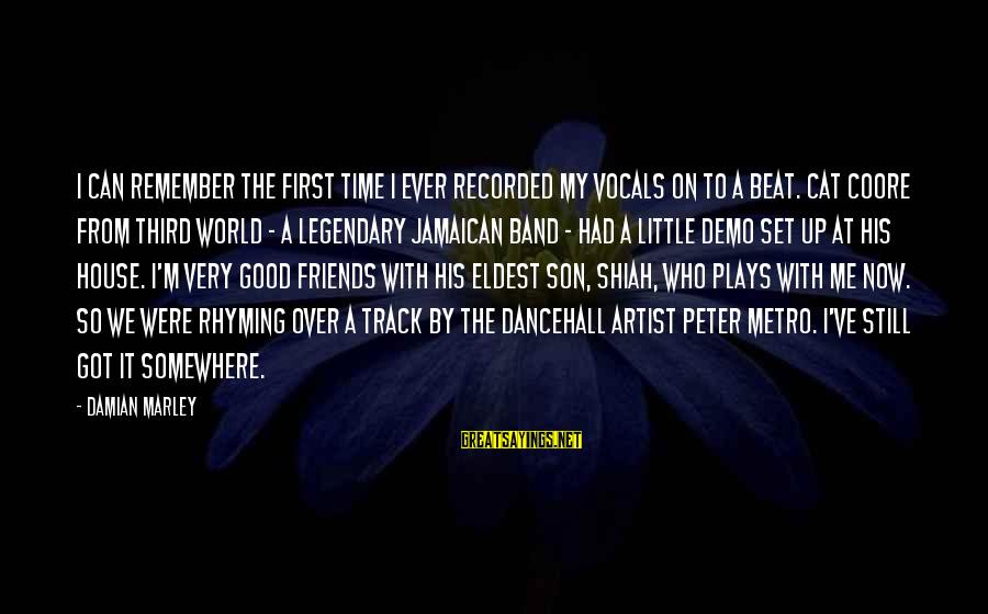 Good Time With Friends Sayings By Damian Marley: I can remember the first time I ever recorded my vocals on to a beat.
